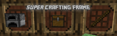 Мод SuperCraftingFrame для Minecraft 1.5.2