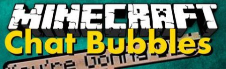 Мод Chat Bubbles для Minecraft 1.8