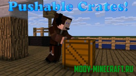 Мод Pushable Crates для Minecraft 1.7.10
